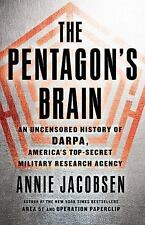 The Pentagon's Brain : An Uncensored History of DARPA, America's Top-Secret...