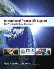 International Trauma Life Support for Emergency Care Providers by John Campbell