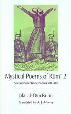 The Mystical Poems of Rumi 2: Second Selection, Poems 201-400 Rumi, Jalal al-Di