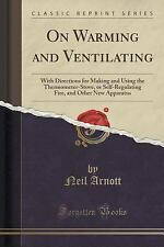 On Warming and Ventilating : With Directions for Making and Using the...