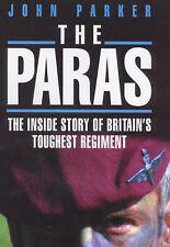 The Paras: The Inside Story of Britain's Toughest Regiment, John Parker