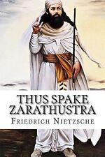 Thus Spake Zarathustra by Friedrich Wilhelm Nietzsche (2015, Paperback)