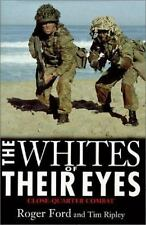 First Edition The Whites of Their Eyes: Close-Quarter Combat - Roger Ford Brasse