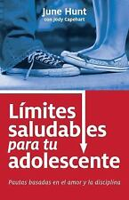 Limites Saludables para Tu Adolescente : Pautas Basadas en el Amor y la...