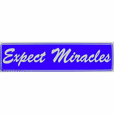 """Expect Miracles"" Bumper Sticker, Avail. in 3 Colors, Size 11-1/2"" x 3"", St#42"