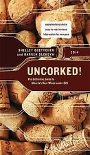 Uncorked!: The Definitive Guide to Alberta's Best Wines under $25-ExLibrary