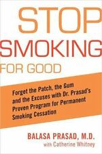 Stop Smoking for Good: Forget the Patch, the Gum, and the Excuses with-ExLibrary