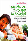 Nurture Groups in Schools: Principles and Practice by Sylvia Lucas, Marjorie...