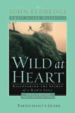 NEW - Wild at Heart: A Band of Brothers Small Group Participant's Guide