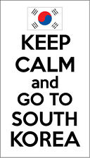 KEEP CALM AND GO TO SOUTH KOREA - Korean Themed Vinyl Sticker 14.5cm x 20 cm
