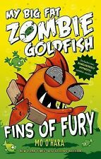 My Big Fat Zombie Goldfish: Fins of Fury Bk. 3 by Mo O'Hara (2015, Hardcover)