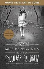 Miss Peregrine's Home for Peculiar Children (Movie Tie-In Edition) (Miss