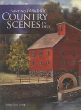 Painting Romantic Country Scenes in Oils by Dorothy Dent (2009, Paperback)