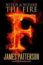 Witch & Wizard: The Fire 3 by James Patterson and Jill Dembowski (2011)