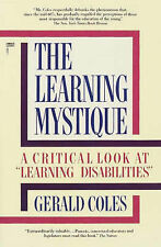 The Learning Mystique: A Critical Look at  Learning Disabilities by Gerald...