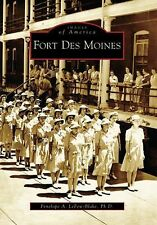 Fort Des Moines   (IA)   (Images of America)