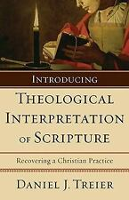 Introducing Theological Interpretation of Scripture : Recovering a Christian...