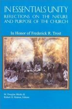 In Essentials Unity: Reflections on the Nature and Purpose of the Church: In Hon