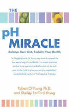 The PH Miracle: Balance Your Diet, Reclaim Your H..., Young, Robert O. Paperback