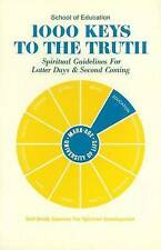 1000 Keys to the Truth: Spiritual Guidelines for Latter Days and Second...