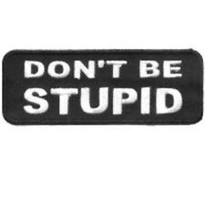 DON'T BE STUPID FUNNY BIKER PATCH