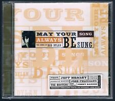 MAY YOUR SONG ALWAYS BE SUNG THE SONGS OF BOB DYLAN CD SIGILLATO!!!