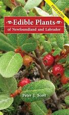 Edible Plants of Newfoundland and Labrador by Peter J. Scott (2013, Paperback)