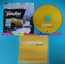 CD Singolo Daniel Powter Bad Day PR015277 EUROPE 2004 PROMO CARDSLEEVE(S25)