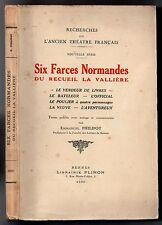 EMMANUEL PHILIPOT SIX FARCES NORMANDES ANCIEN THEATRE FRANCAIS XVIe s. NORMANDIE