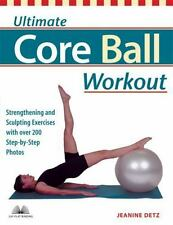 Ultimate Core Ball Workout: Strengthening and Sculpting Exercises with Over 200