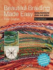 Beautiful Braiding Made Easy : Using Kumihimo Disks and Plates by Helen...