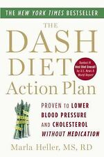 The DASH Diet Action Plan: Proven to Lower Blood Pressure and Cholesterol withou
