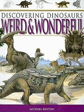 Benton, Michael Discovering Dinosaurs Weird & Wonderful (Discovering Dinosaurs S