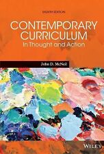 Contemporary Curriculum : In Thought and Action Eighth Edition by John D....