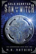 Cold Hearted Son of a Witch : Dragoneers Saga by M. Mathias (2011, Paperback)