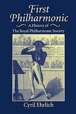 First Philharmonic: A History of the Royal Philharmonic Society-ExLibrary