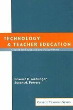 Technology and Teacher Education: A Guide for Educators and Policy Makers (Colle