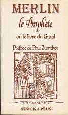 Merlin le prophète ou Le livre du Graal. Pref. di Paul Zumthor. Stock, 1980