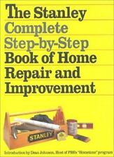 The Stanley Complete Step-by-Step Book of Home Repair and Improvement