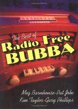 The Best of Radio Free Bubba, Phillips, Gary, Taylor, Kim, Jobe, Pat, Barnhouse,