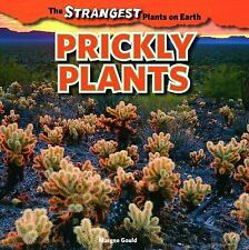Prickly Plants (The Strangest Plants on Earth) by Gould, Margee
