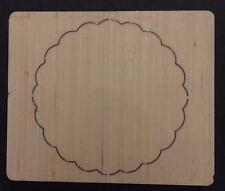 "4.5"" Scalloped Circle wooden die fits Sizzix, Big shot , Big shot pro machines"