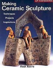 Making Ceramic Sculpture: Techniques  Projects  Inspirations (A Lark Ceramics Bo