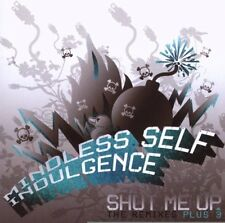 MINDLESS SELF INDULGENCE Shut Me Up (The Remixes + 3) CD 2007