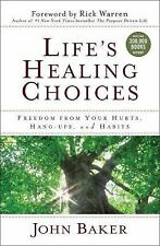 Life's Healing Choices : Freedom from Your Hurts, Hang-Ups, and Habits by John F