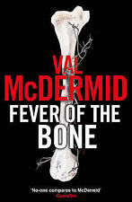 Fever Of The Bone: 6 (Tony Hill), McDermid, Val