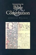 Interpreting the Bible and the Constitution John W. Kluge Center Books