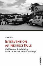 Intervention as Indirect Rule: Civil War and Statebuilding in the Democratic Re