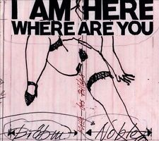 NEW - I Am Here Where Are You by BROTZMANN,PETER / NOBLE,STEVE