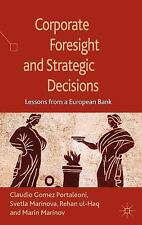 Corporate Foresight and Strategic Decisions : Lessons from a European Bank by...